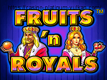 Онлайн автомат Fruits and Royals